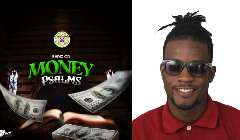 """A Dancehall Musical Prayer From Radix O.D with """"Money Psalms"""""""